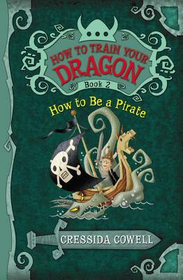 How to Be a Pirate By Cowell, Cressida