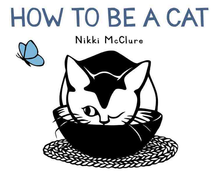 How to Be a Cat By Mcclure, Nikki